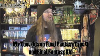 My Thoughts on Final Fantasy Type 0 and Final Fantasy XV