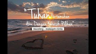 Download Halaqah Cinta - Dazzling (Official Lyric Video)