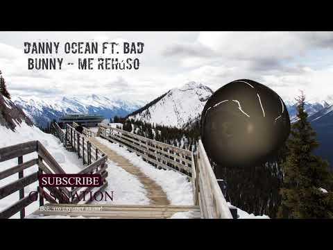 Danny Ocean Ft. Bad Bunny - 🚀Me Rehuso 🚀(Remix)