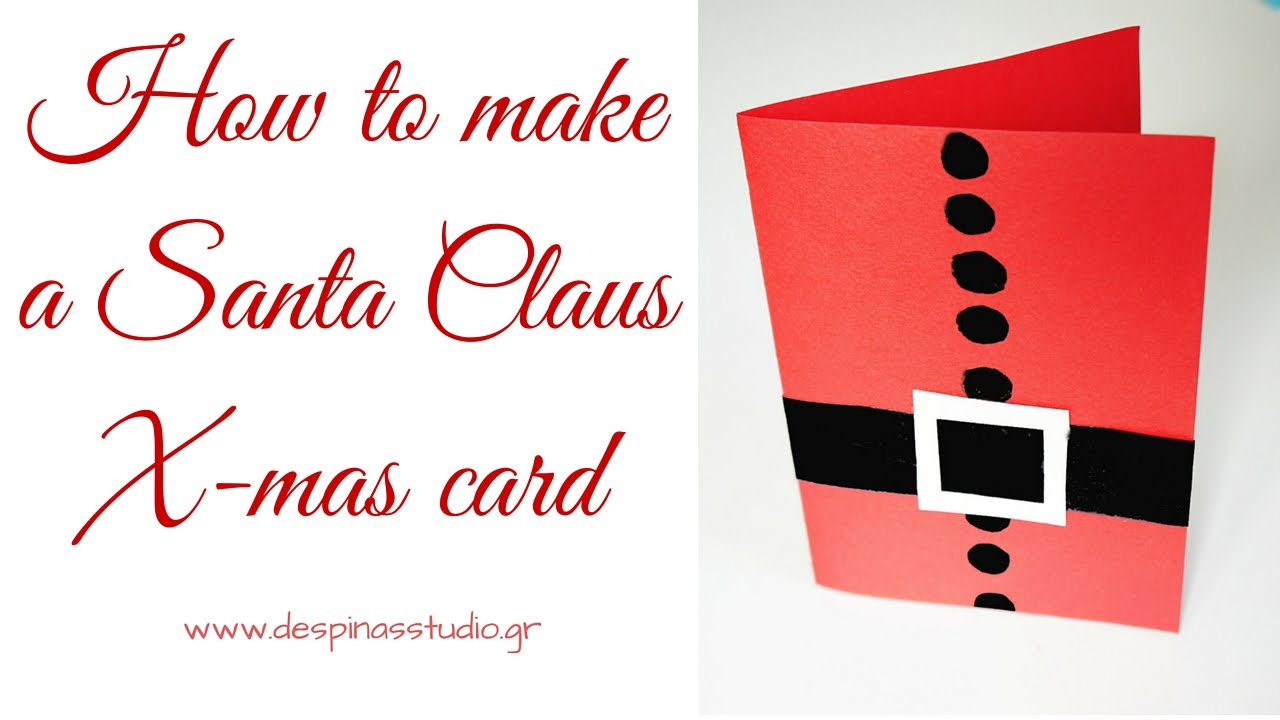 diy christmas card santa claus card tutorial youtube - Santa Claus Christmas Cards