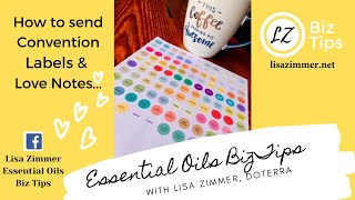 How to send Convention Labels & Love Notes... doTERRA Biz Tips with Lisa Zimmer, Blue Diamond WA.