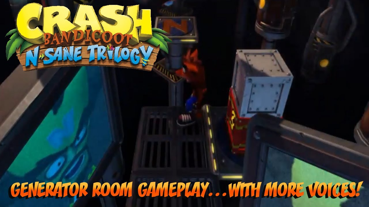 crash bandicoot n sane trilogy generator room gameplay with more voices youtube. Black Bedroom Furniture Sets. Home Design Ideas