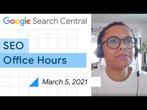 English Google SEO office-hours from March 5, 2021
