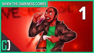 [1] When The Darkness Comes w GaLm