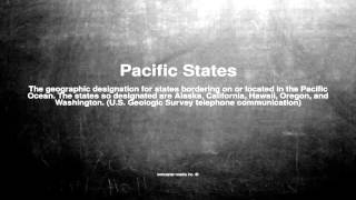 Medical vocabulary: What does Pacific States mean