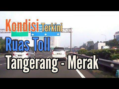 Situasi Terbaru Ruas Jalan !!! Toll Road Tangerang Merak