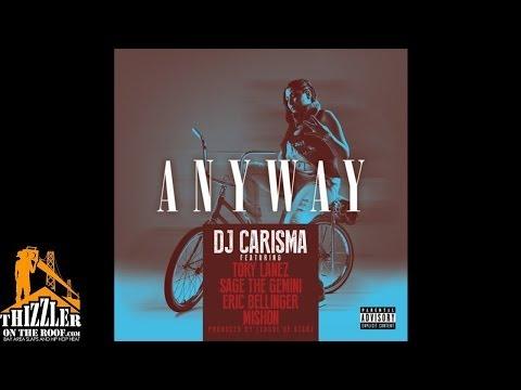 DJ Carisma ft. Tory Lanez, Eric Bellinger, Mishon, Sage The Gemini - Anyway [Prod. Trend Of League O