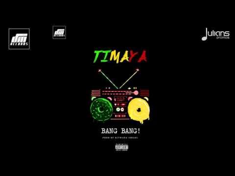 Timaya - Bang Bang