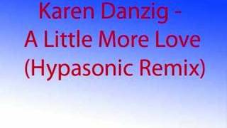 Karen Danzig - A Little More Love (Hypasonic Remix)