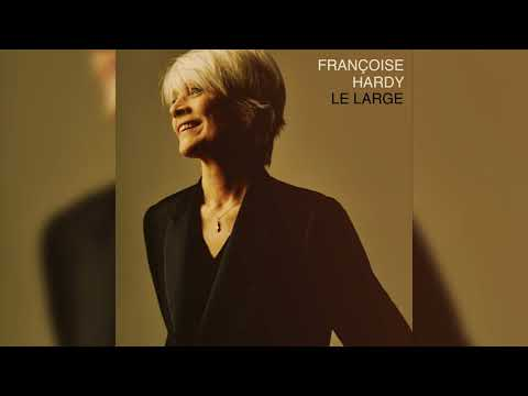 Françoise Hardy - Le Large (Audio officiel)