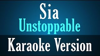Sia - Unstoppable Karaoke Instrumental Lyrics