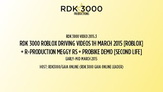 [EYT87 DISTR.] RDK 3000 VID 2015.3 - RDK ROBLOX Driving/MeggyRS/ProBike SL videos