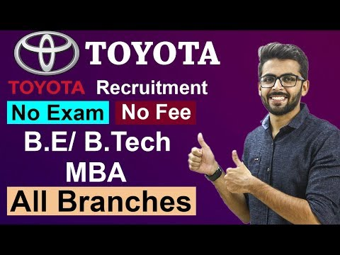 Toyota Recruitment 2019 | GET | BE/Btech/MBA All Branches | Private Company JOB Updates
