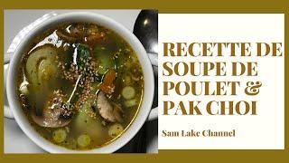 RECETTE DE SOUPE DE POULET & PAK CHOI | RECETTE DE SOUPE DE POULET AUX LEGUMES FACILE & RAPIDE