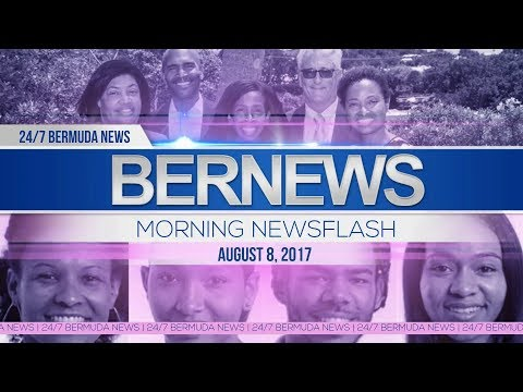 Bernews Morning Newsflash For Tuesday August 8, 2017