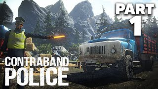CONTRABAND POLICE Gameplay Walkthrough Part 1 - NO ENTRY