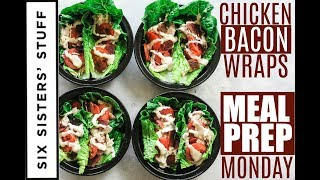 10 Minute Chicken Bacon and Ranch Wraps! Meal Prep Monday Week 5