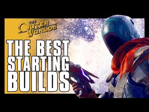 The Outer Worlds - Best Starting Builds