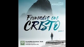 EBD   Colossenses 2.1-15 - Firmados em Cristo - Rev. Ithamar Ximenes
