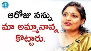 ఆరోజు నన్ను మా అమ్మానాన్న చాలా కొట్టారు - నారమల్లి పద్మజ || Talking Politics With iDream