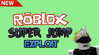 HOW TO GET SUPER JUMP IN ROBLOX ANY GAME 2018