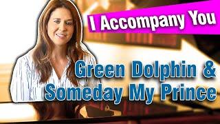 I Accompany You | Green Dolphin & Someday My Prince