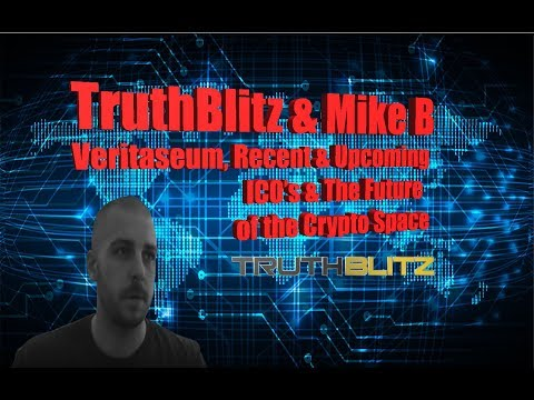 TruthBlitz & Mike B - 8-30-17 - Veritaseum, Recent & Upcoming ICO's & the Future of Cryptos