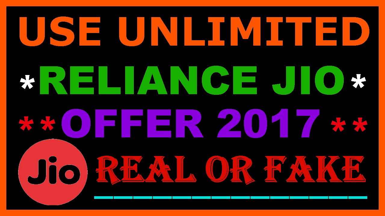 How To Use Unlimited Reliance Jio 4g Offer 31 December 2016 After 2017 All Phone Real Or Fake