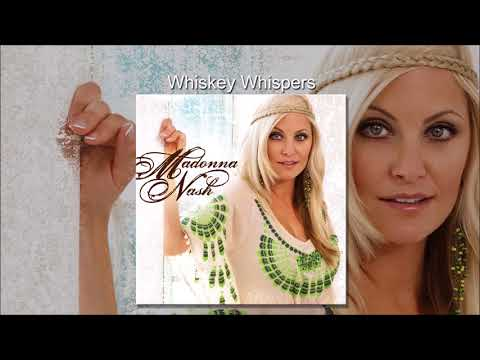 Whiskey Whispers by Madonna Nash - female country music singer