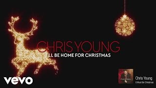 Chris Young - Ill Be Home for Christmas (Audio) YouTube Videos