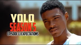 YOLO You Only Live Once   Season 5   Episode 13 Expectations