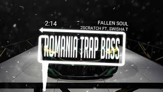 2Scratch - Fallen Soul (feat. Swisha T) (Bass Boosted)