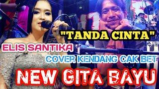 TANDA CINTA - ELIS SANTIKA - Cover kendang Cak ROBET New GITA BAYU