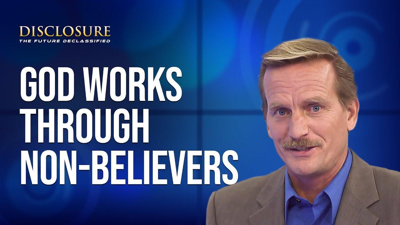 Will God Work Through a Nonbeliever?
