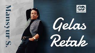 Gelas Retak - Mansyur S   Official Music Video