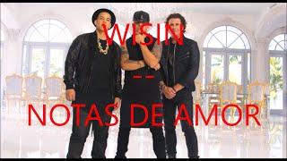 Wisin-Notas de amor ft. Carlos Vives y Daddy Yankee (Letra)
