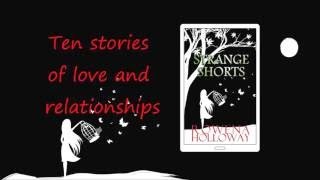 Strange Shorts: Ten Tales of Lover, Death and Relationships