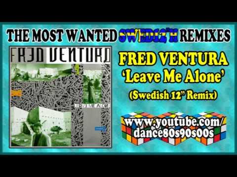 FRED VENTURA - Leave Me Alone (Swedish 12'' Remix)
