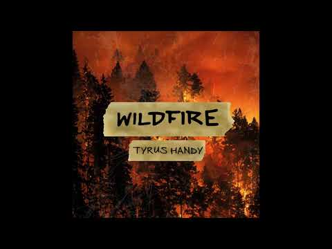 Tyrus Handy - Wildfire