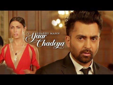 Yaar Chadeya | Sharry Mann | Rav Hanjra | Snappy | New Punjabi Song | Latest Punjabi Songs | Gabruu