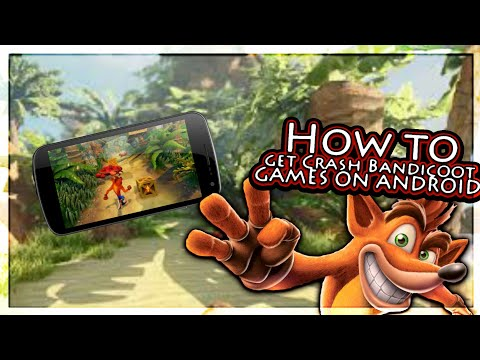 How To Get Crash Bandicoot Games On Android No Computer!