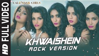 Calendar Girls: Khwaishein (Rock Version) FULL VIDEO Song | Arijit Singh, Armaan Malik | T-Series(Presenting Khwaishein (Rock Version) FULL VIDEO Song in the voice of Arijit Singh & Armaan Malik from the bollywood movie Calendar Girls exclusively on ..., 2015-11-09T10:00:00.000Z)