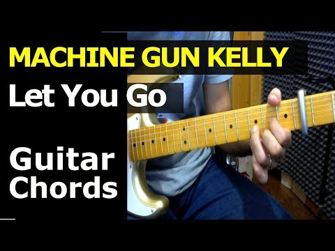 HOW TO PLAY - Machine Gun Kelly - Let You go - Guitar Chords Lesson ...