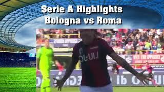 Serie A Highlights Bologna vs Roma