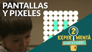 Pantallas y pixeles | Experimenta, ciencia de niñ@s