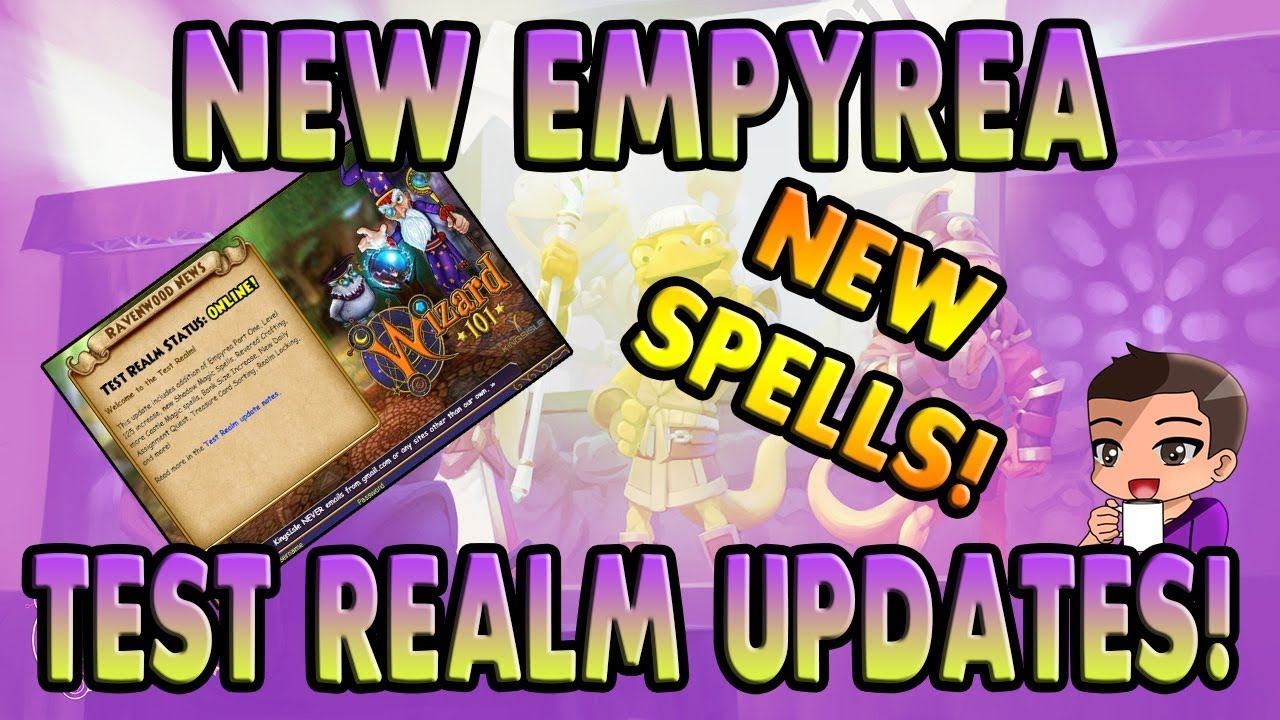 EMPYREA TEST REALM UPDATES, NEW SPELLS AND LEVEL CAP! (Wizard101)