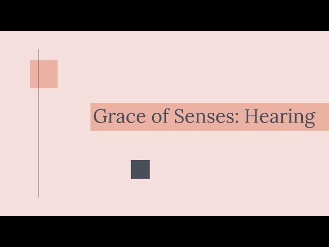 Grace of Senses   Hearing