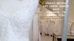 Simply Bridal $80 Wedding Dress Sample Sale 2017- Bridal Vlog