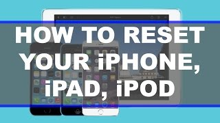 How To Fully Reset Your iPhone / iPad / iTouch