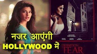 Jacqueline Fernandez Debut In Hollywood Film Definition Of Fear   चल पड़ी Priyanka Chopra की राहों पर